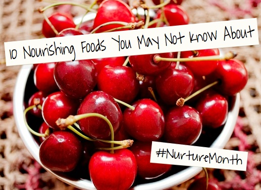 10 Nourishing Foods You May Not Know About